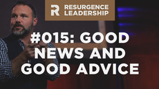 20140506_resurgence-leadership-015-the-difference-between-good-news-and-good-advice_medium_img