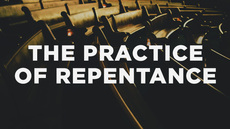 20140514_the-practice-of-repentance_medium_img