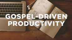 20140515_gospel-driven-productivity-q-a-with-matt-perman_medium_img