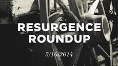 20140516_resurgence-roundup-5-16-14_medium_img