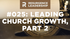 20140715_resurgence-leadership-25-leading-church-growth-part-2_medium_img