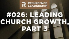 20140722_resurgence-leadership-026-leading-church-growth-part-3_medium_img