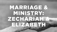 20140821_marriage-ministry-zechariah-elizabeth_medium_img