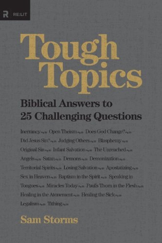 Tough Topics: Biblical Answers to 25 Challenging Questions (Re:Lit) by Sam Storms