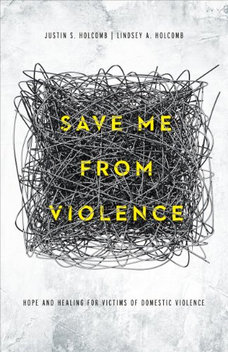Save Me From Violence: Hope & Healing for Victims of Domestic Violence by NA