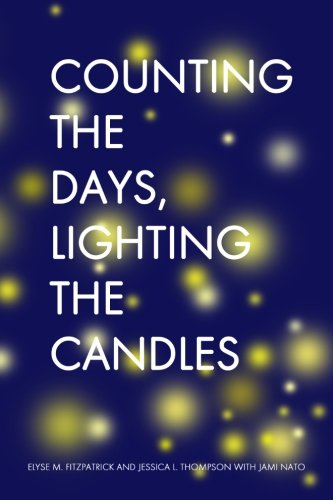 Counting the Days, Lighting the Candles: A Christmas Advent Devotional by Elyse Fitzpatrick, Jessica Thompson