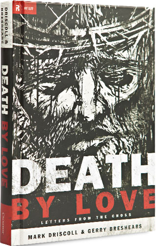 Death by Love: Letters from the Cross (Re:Lit) by Gerry Breshears