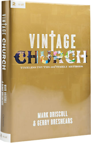 Vintage Church: Timeless Truths and Timely Methods (Re:Lit: Vintage Jesus) by Gerry Breshears