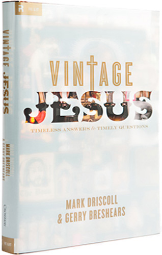 Vintage Jesus: Timeless Answers to Timely Questions (Relit Theology) by Gerry Breshears