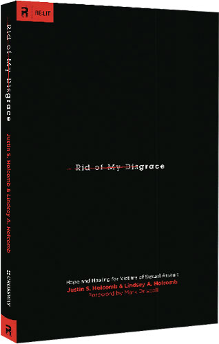 Rid of My Disgrace: Hope and Healing for Victims of Sexual Assault (RE: Lit) by NA
