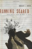 Running Scared: Fear, Worry, and the God of Rest by Ed Welch