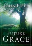Future Grace by John Piper