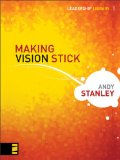 Making Vision Stick (Leadership Library) by Andy Stanley