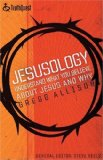Jesusology: Understand What You Believe About Jesus and Why by Gregg Allison