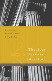 A Theology for Christian Education by Gregg Allison, James Estep, Michael Anthony
