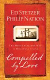 Compelled by Love: The Most Excellent Way to Missional Living by Ed Stetzer, Philip Nation