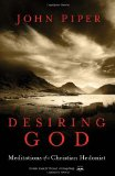 Desiring God, Revised Edition: Meditations of a Christian Hedonist by John Piper