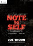 Note to Self: The Discipline of Preaching to Yourself (RE: Lit) by Joe Thorn