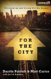 For the City: Proclaiming and Living Out the Gospel (Exponential Series) by Darrin Patrick, Matt Carter