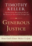 Generous Justice: How God's Grace Makes Us Just by Tim Keller