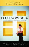 Do I Know God?: Finding Certainty in Life's Most Important Relationship by Tullian Tchividjian