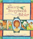 The Jesus Storybook Bible: Every Story Whispers His Name by Sally Lloyd-Jones