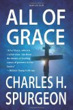 All Of Grace (New Edition) by Charles Spurgeon