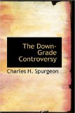 The Down-Grade Controversy by Charles Spurgeon