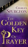 Golden Key Of Prayer by Charles Spurgeon