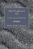 John Ploughman's Talk: Or, Plain Advice for Plain People by Charles Spurgeon