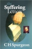 The Suffering Letters of C H Spurgeon by Charles Spurgeon