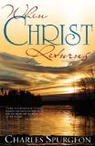 When Christ Returns by Charles Spurgeon